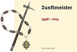 Zunftmeister 1996 - 2015